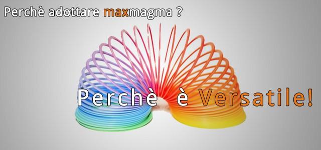 Perche-adottare-maxmagma-versatile
